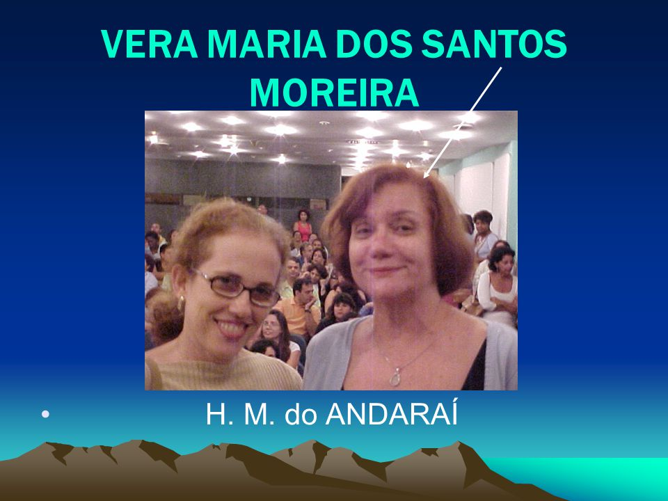 VERA MARIA DOS SANTOS MOREIRA