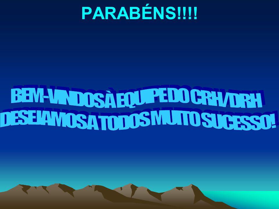 PARABÉNS!!!! BEM-VINDOS À EQUIPE DO CRH/DRH