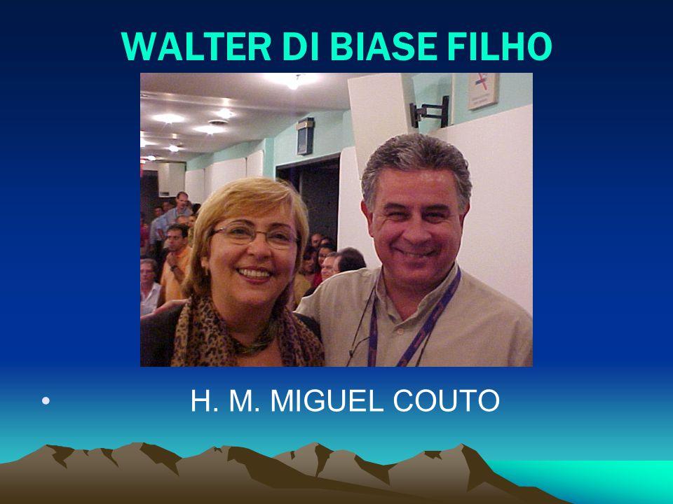 WALTER DI BIASE FILHO H. M. MIGUEL COUTO