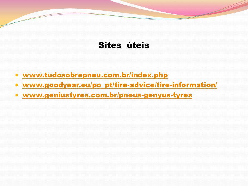Sites úteis www.tudosobrepneu.com.br/index.php