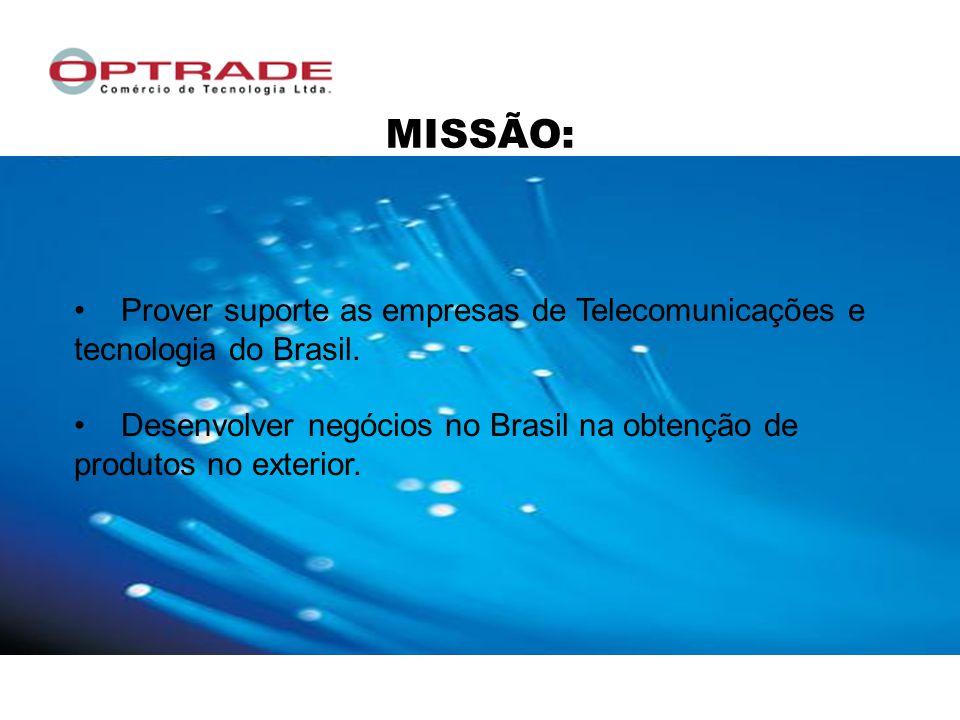 MISSÃO: Prover suporte as empresas de Telecomunicações e tecnologia do Brasil.