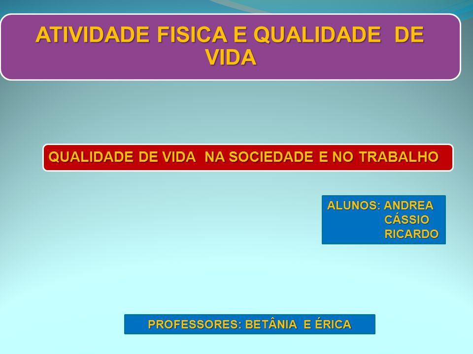 ATIVIDADE FISICA E QUALIDADE DE VIDA