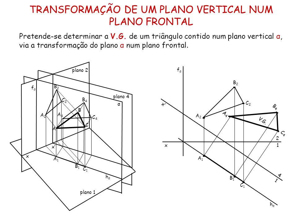 TRANSFORMAÇÃO DE UM PLANO VERTICAL NUM PLANO FRONTAL