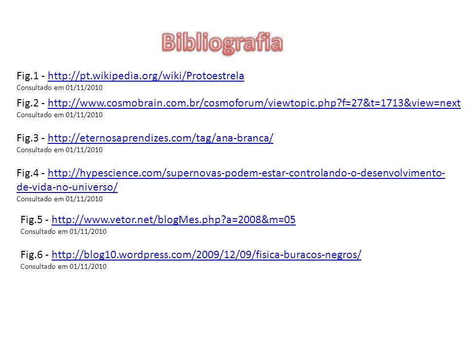 Bibliografia Fig.1 - http://pt.wikipedia.org/wiki/Protoestrela