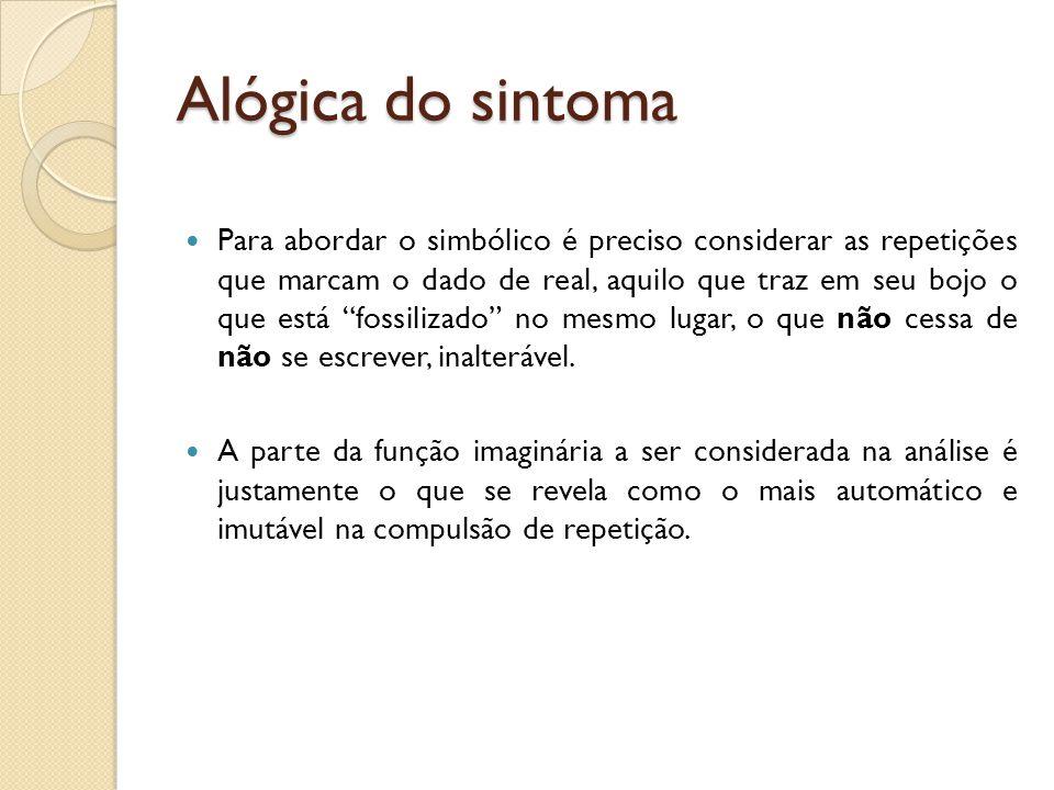 Alógica do sintoma