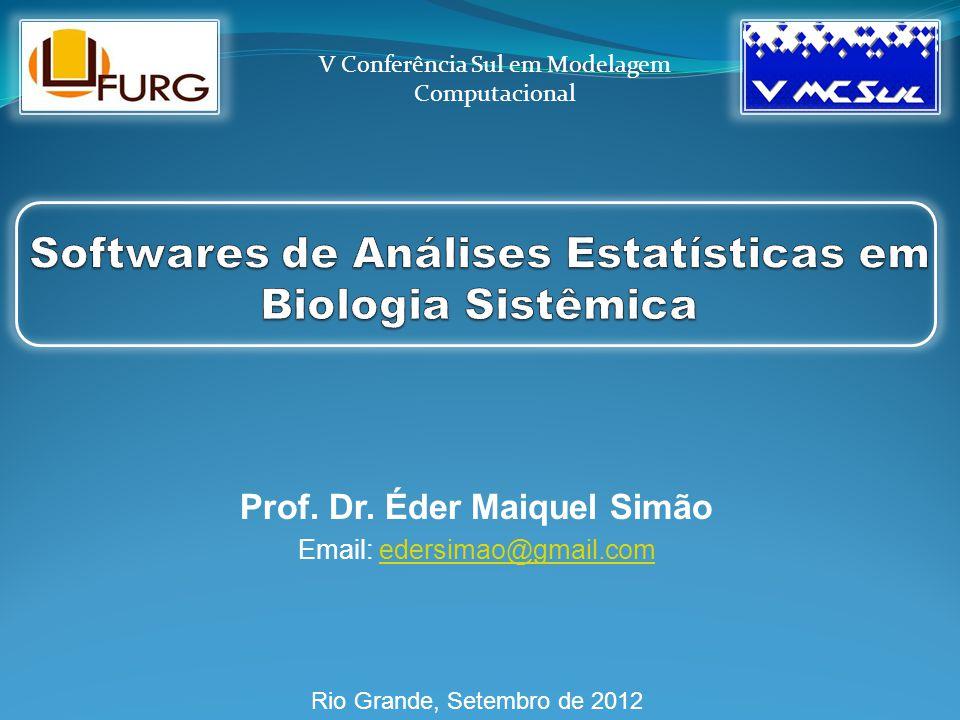 Softwares de Análises Estatísticas em Biologia Sistêmica