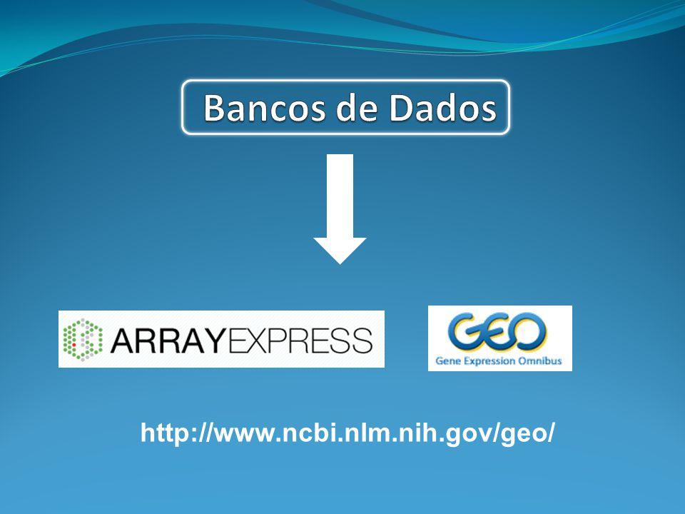 Bancos de Dados http://www.ncbi.nlm.nih.gov/geo/