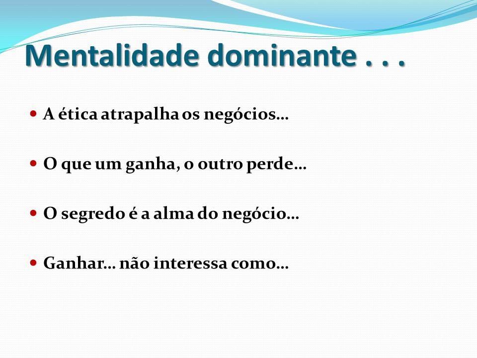 Mentalidade dominante . . .