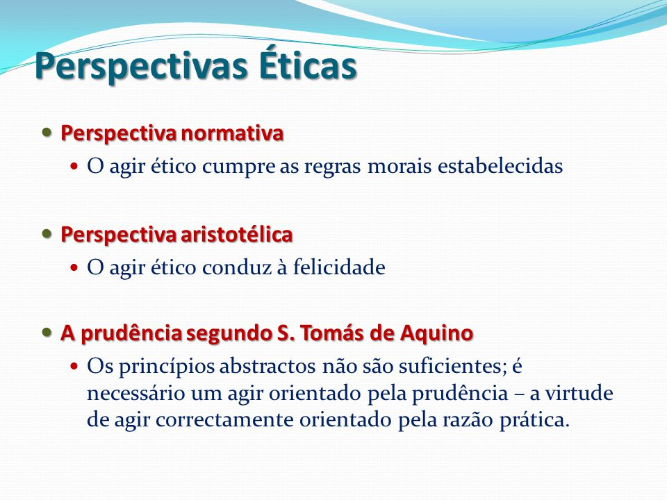 Perspectivas Éticas Perspectiva normativa Perspectiva aristotélica