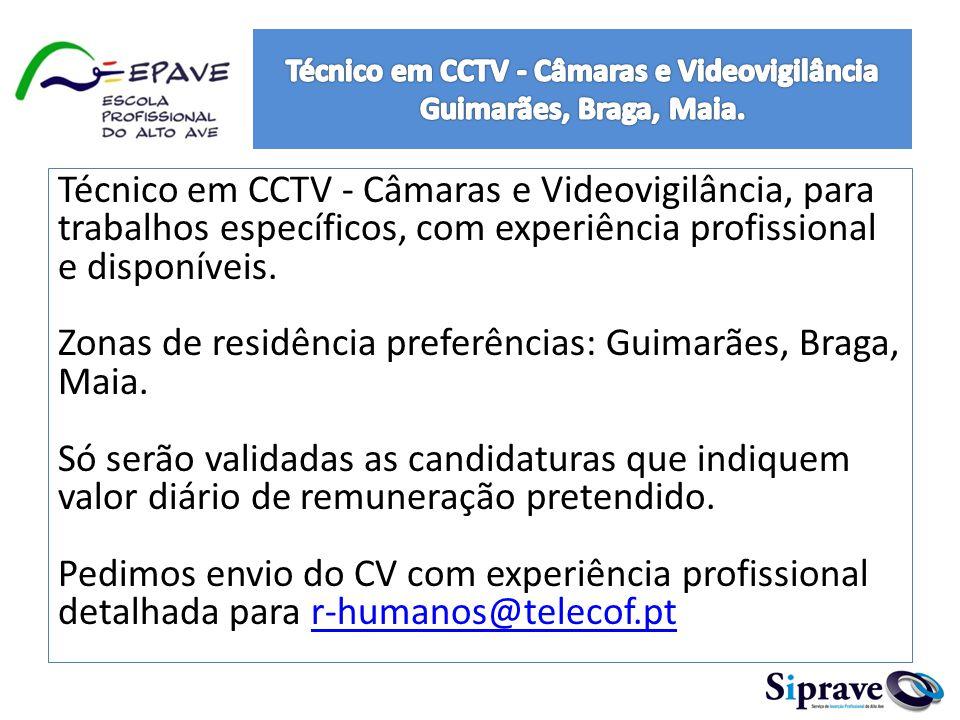 Técnico em CCTV - Câmaras e Videovigilância Guimarães, Braga, Maia.