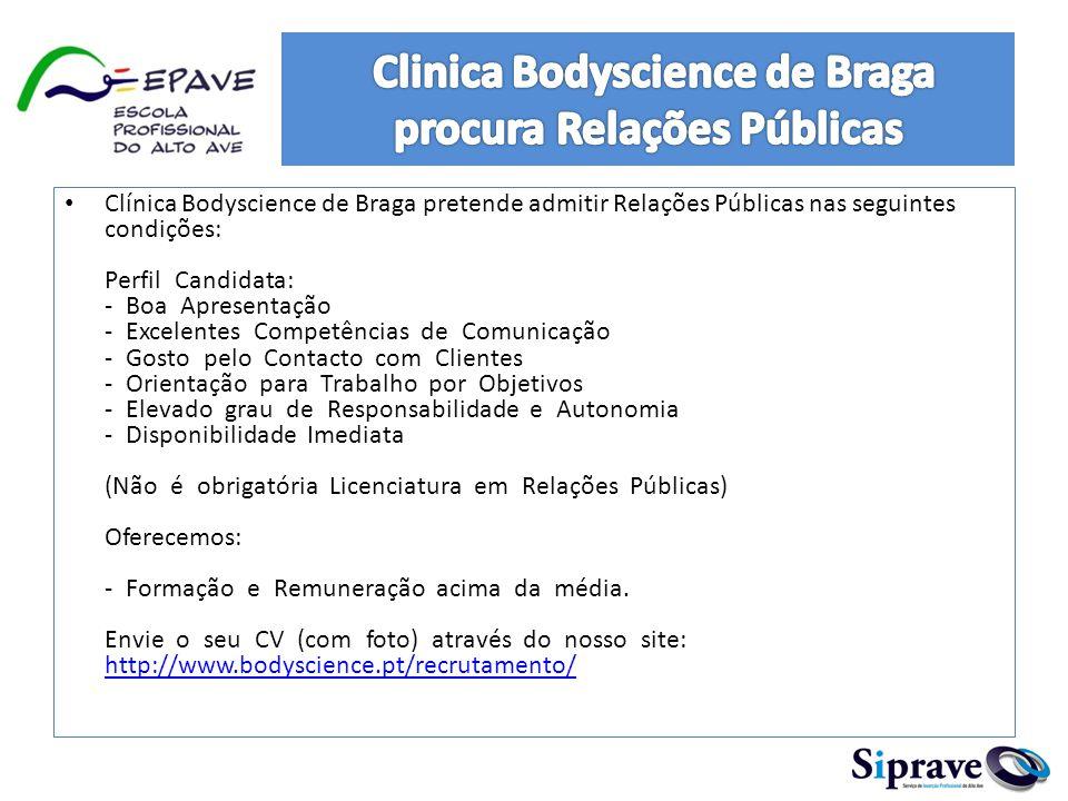 Clinica Bodyscience de Braga procura Relações Públicas