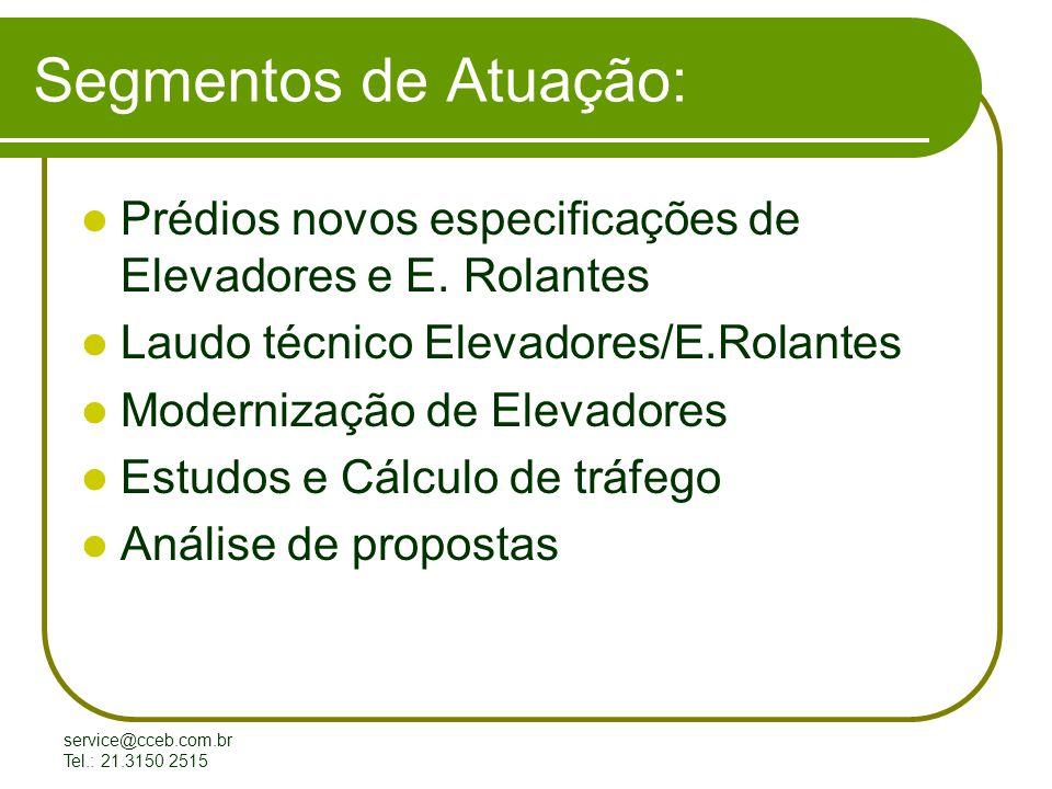 Segmentos de Atuação: Prédios novos especificações de Elevadores e E. Rolantes. Laudo técnico Elevadores/E.Rolantes.