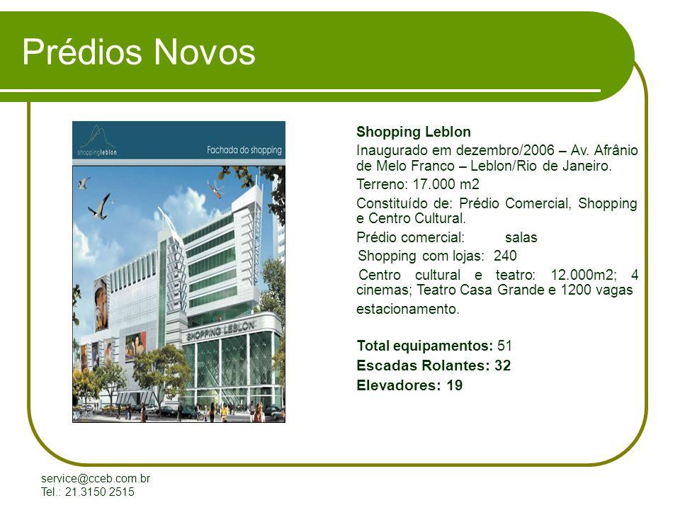 Prédios Novos SHOPPING LEBLON Elevadores: 19 Shopping Leblon