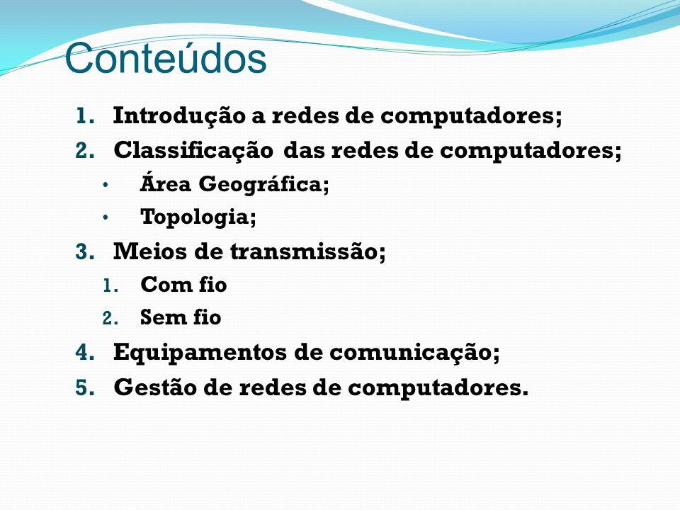 Conteúdos Introdução a redes de computadores;