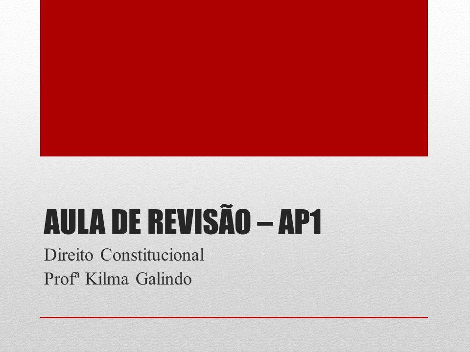 Direito Constitucional Profª Kilma Galindo