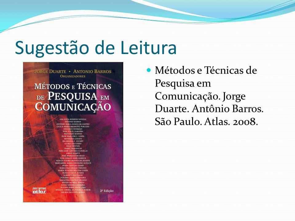 Sugestão de Leitura Métodos e Técnicas de Pesquisa em Comunicação.