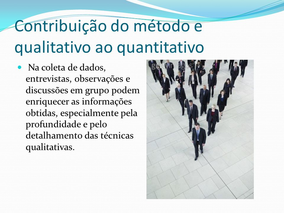 Contribuição do método e qualitativo ao quantitativo