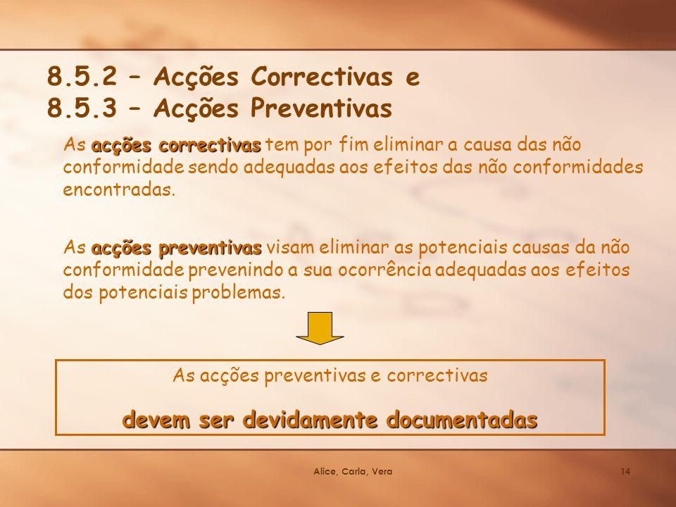 8.5.2 – Acções Correctivas e 8.5.3 – Acções Preventivas
