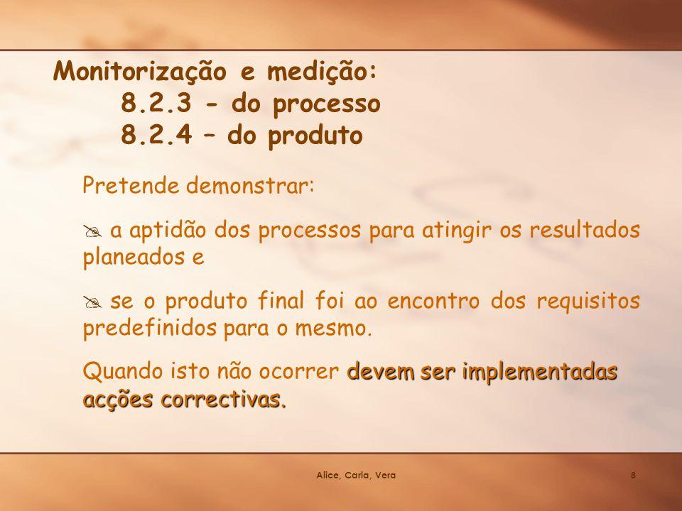 Monitorização e medição: 8.2.3 - do processo 8.2.4 – do produto