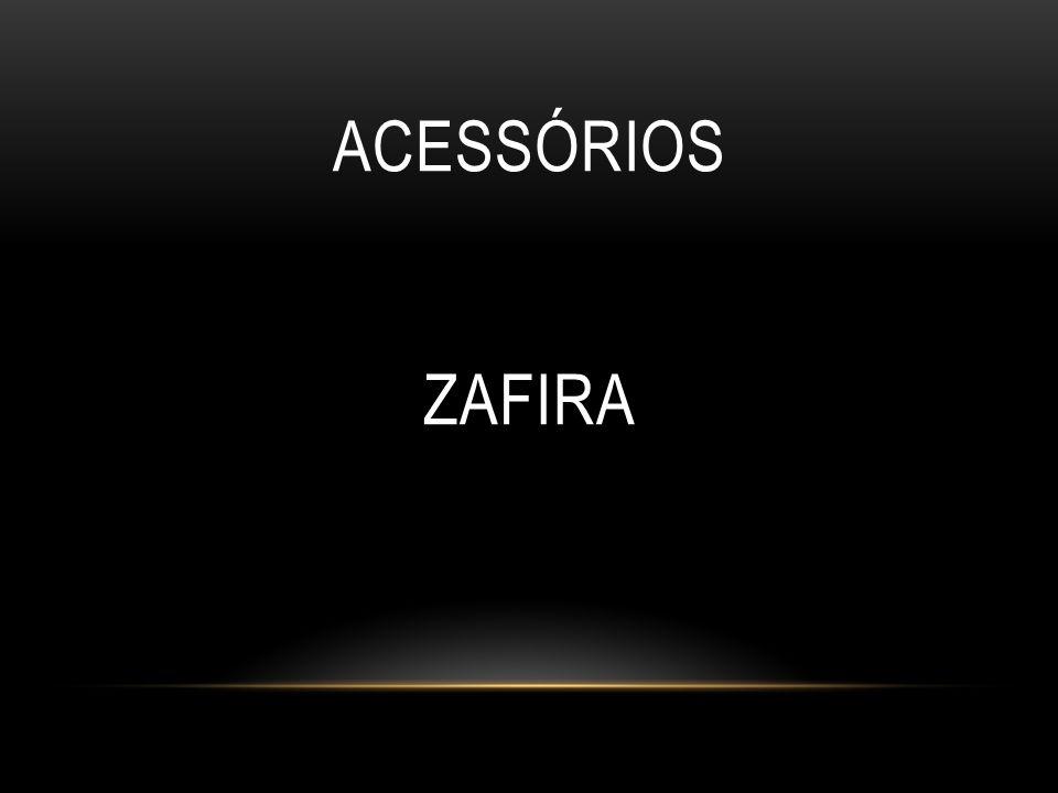 ACESSÓRIOS ZAFIRA