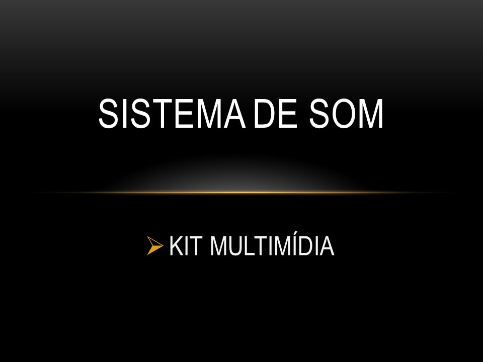 SISTEMA DE SOM KIT MULTIMÍDIA