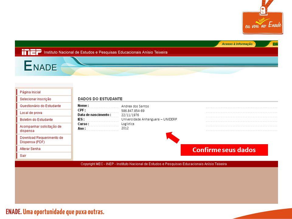 Confirme seus dados Andrea dos Santos 586.847.854-89 22/11/1976