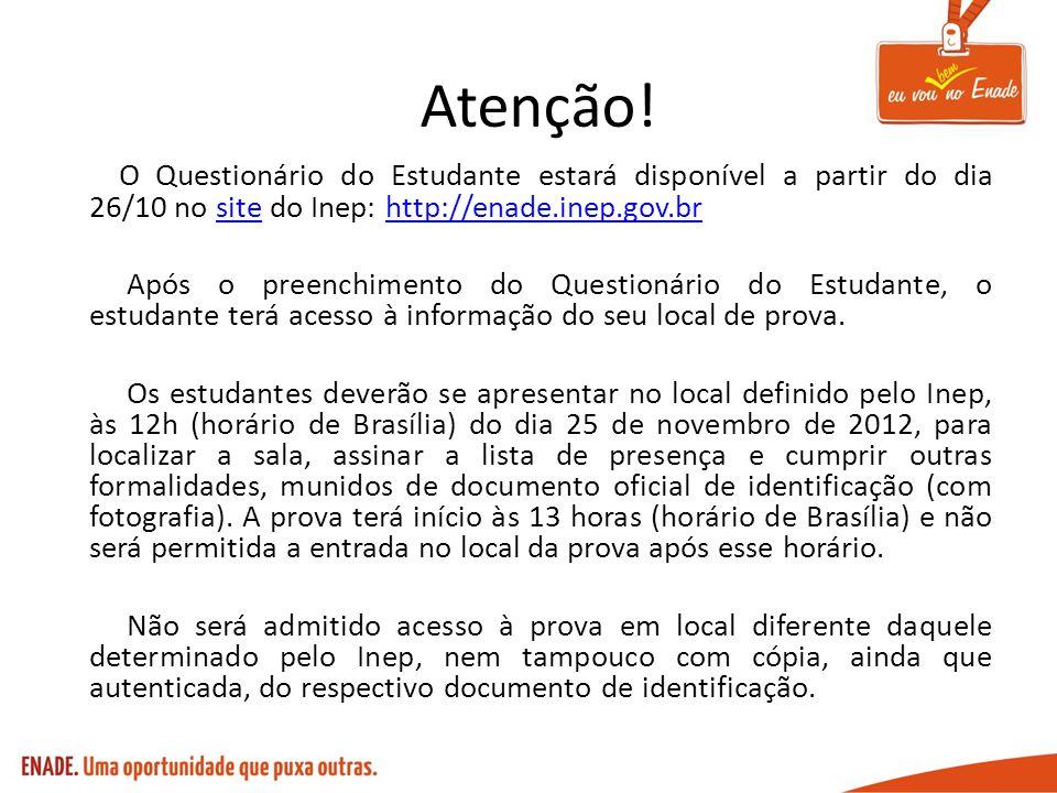 Atenção! O Questionário do Estudante estará disponível a partir do dia 26/10 no site do Inep: http://enade.inep.gov.br.