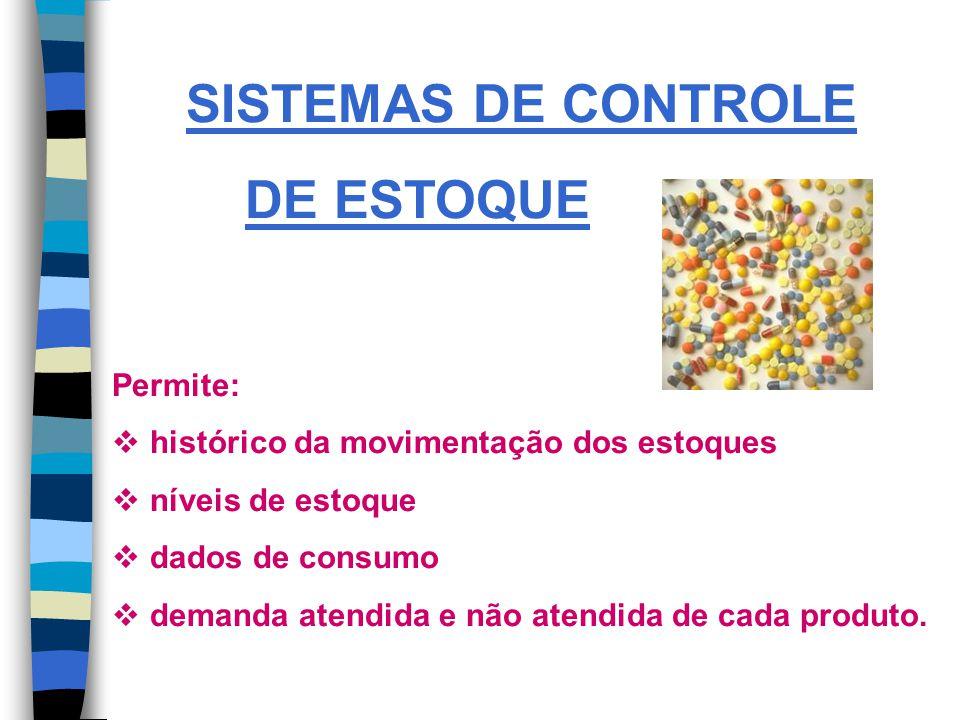 SISTEMAS DE CONTROLE DE ESTOQUE Permite: