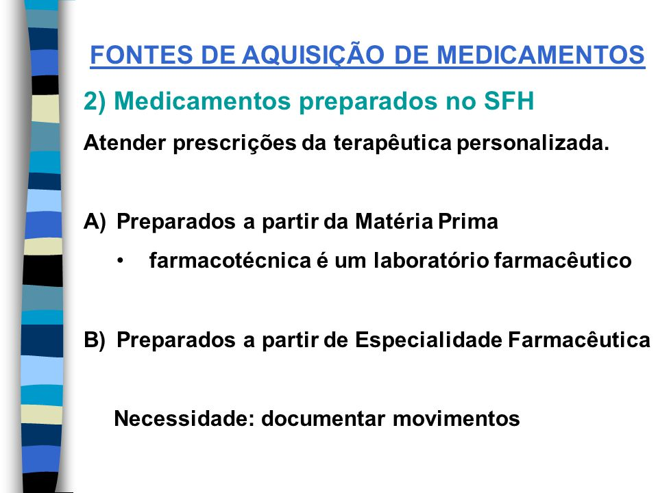 FONTES DE AQUISIÇÃO DE MEDICAMENTOS