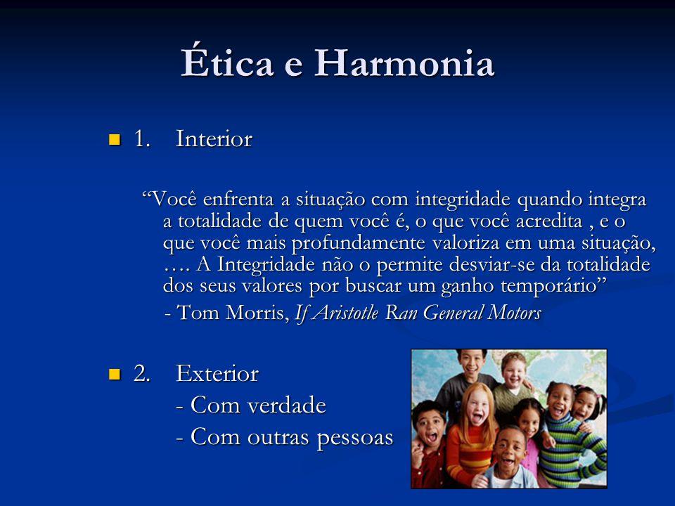 Ética e Harmonia 1. Interior 2. Exterior - Com verdade
