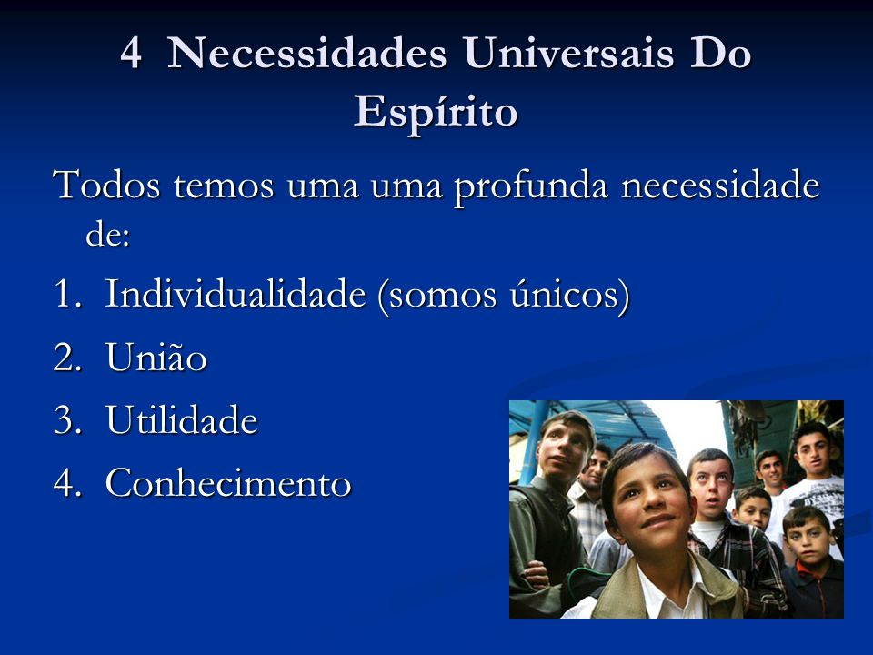 4 Necessidades Universais Do Espírito