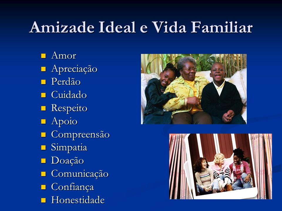 Amizade Ideal e Vida Familiar