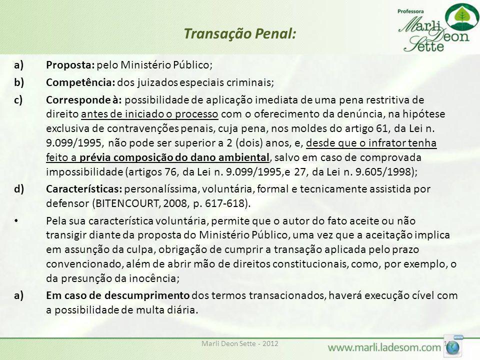 Transação Penal: Proposta: pelo Ministério Público;