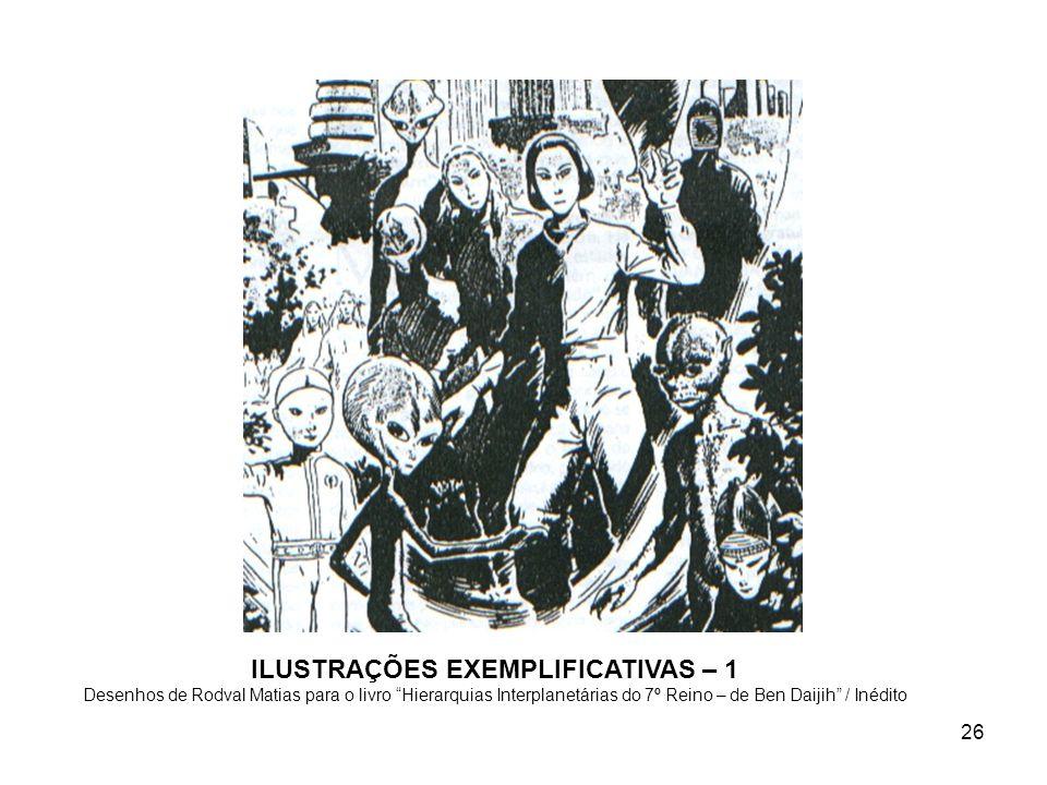 ILUSTRAÇÕES EXEMPLIFICATIVAS – 1 Desenhos de Rodval Matias para o livro Hierarquias Interplanetárias do 7º Reino – de Ben Daijih / Inédito