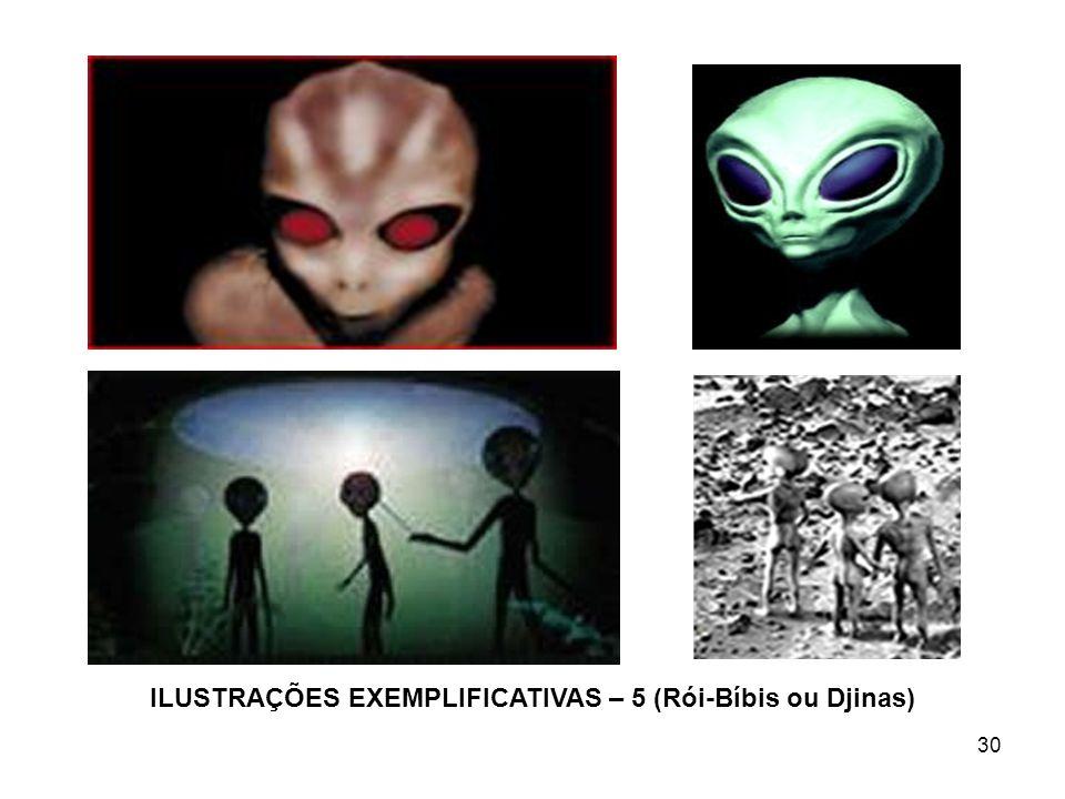 ILUSTRAÇÕES EXEMPLIFICATIVAS – 5 (Rói-Bíbis ou Djinas)