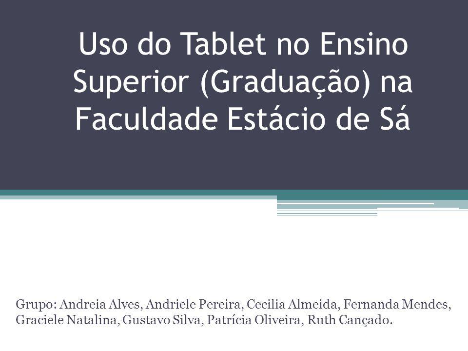 Uso do Tablet no Ensino Superior (Graduação) na Faculdade Estácio de Sá