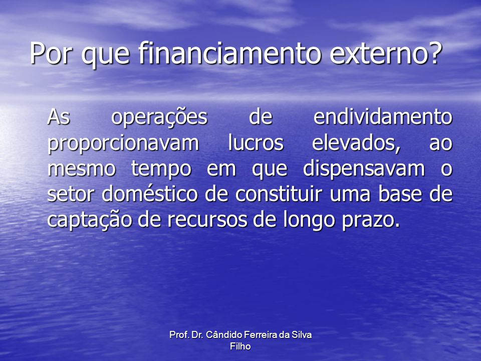 Por que financiamento externo