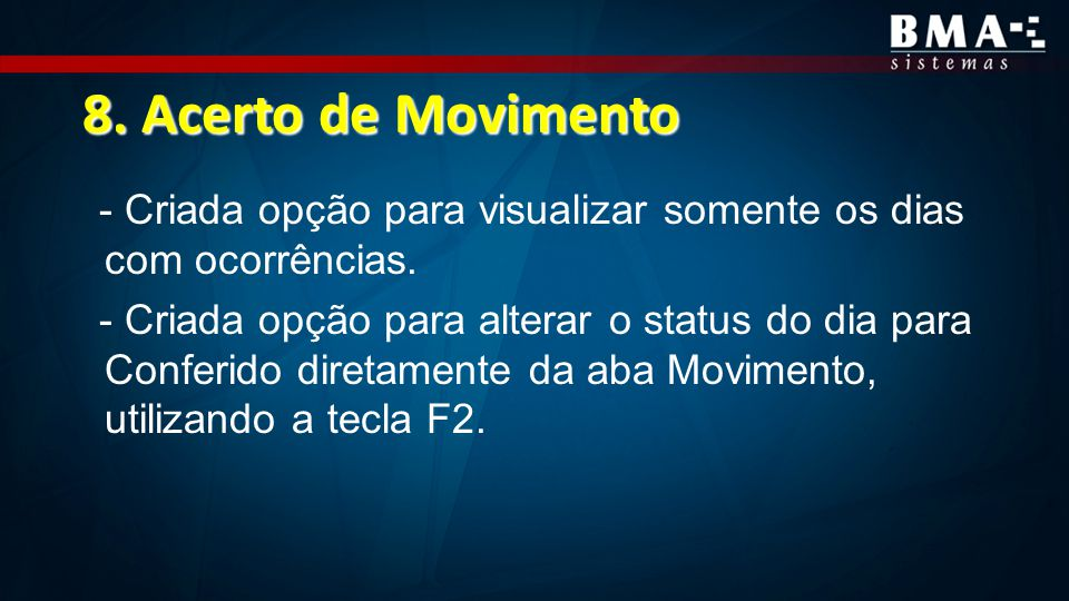 8. Acerto de Movimento - Criada opção para visualizar somente os dias com ocorrências.