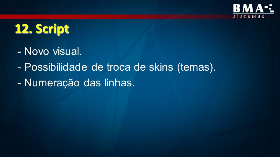 12. Script - Novo visual. - Possibilidade de troca de skins (temas).