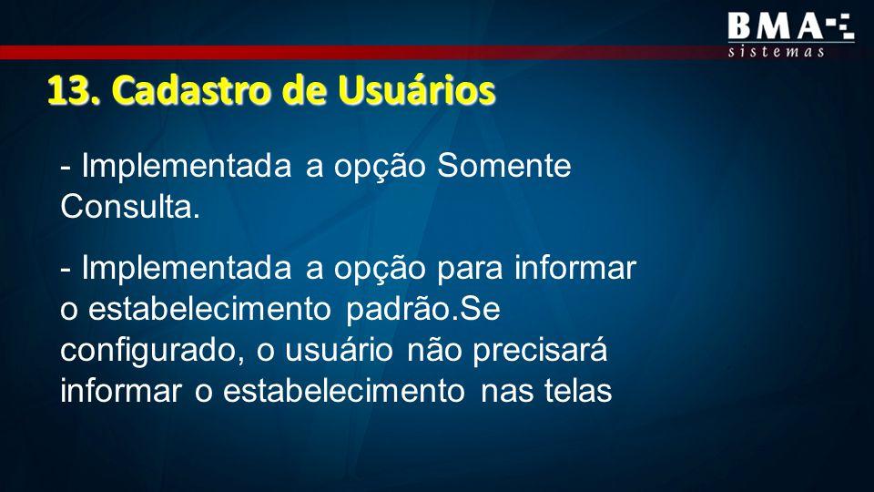 13. Cadastro de Usuários - Implementada a opção Somente Consulta.