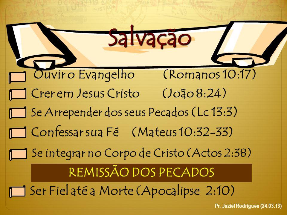 Salvação Ouvir o Evangelho (Romanos 10:17)