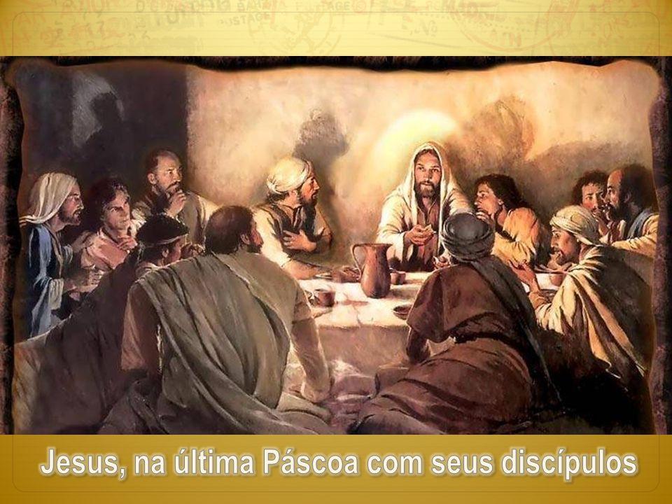 Jesus, na última Páscoa com seus discípulos