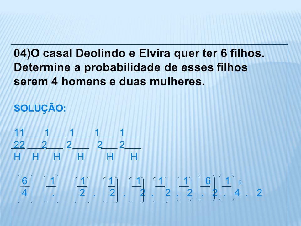 04)O casal Deolindo e Elvira quer ter 6 filhos