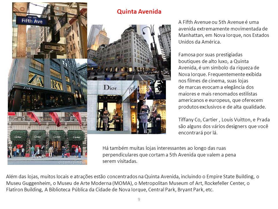 Quinta Avenida A Fifth Avenue ou 5th Avenue é uma avenida extremamente movimentada de Manhattan, em Nova Iorque, nos Estados Unidos da América.