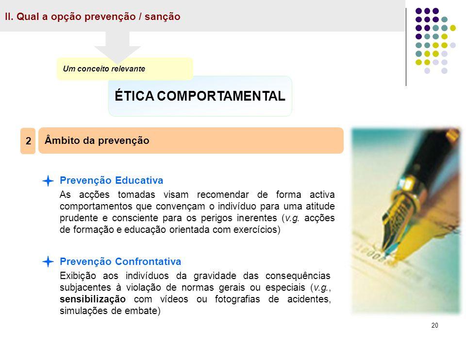 ÉTICA COMPORTAMENTAL II. Qual a opção prevenção / sanção 2