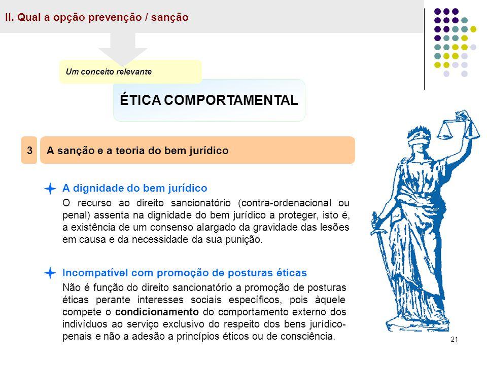 ÉTICA COMPORTAMENTAL II. Qual a opção prevenção / sanção 3
