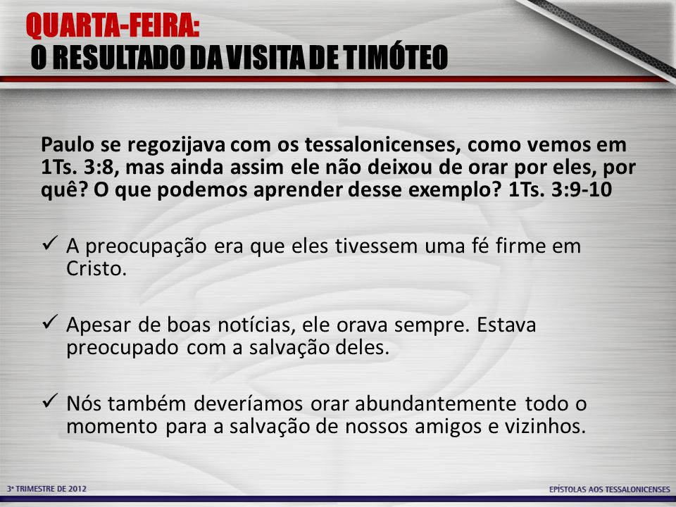 QUARTA-FEIRA: O RESULTADO DA VISITA DE TIMÓTEO