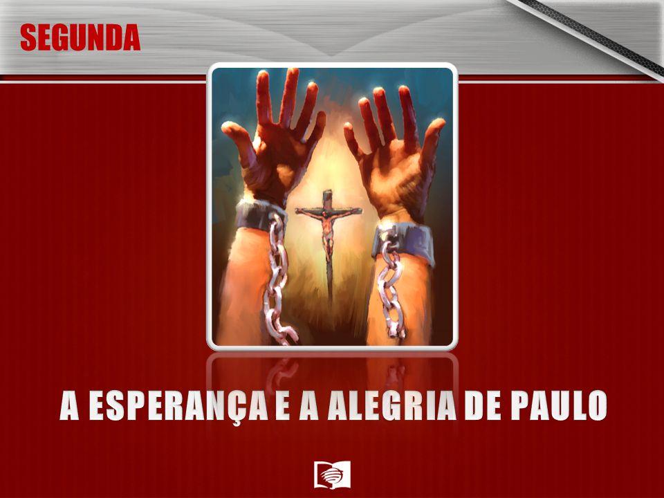 A ESPERANÇA E A ALEGRIA DE PAULO