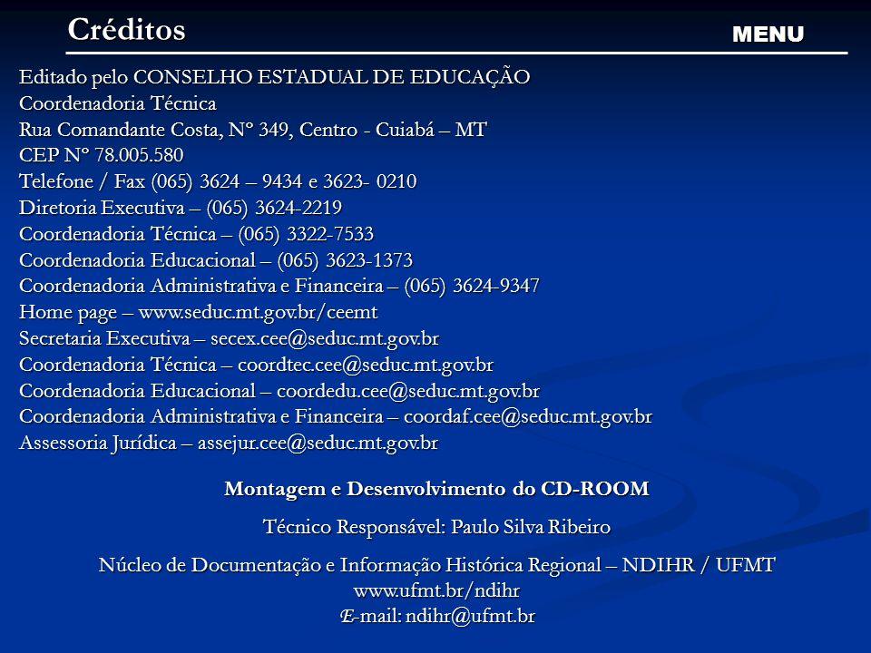 Créditos MENU Editado pelo CONSELHO ESTADUAL DE EDUCAÇÃO