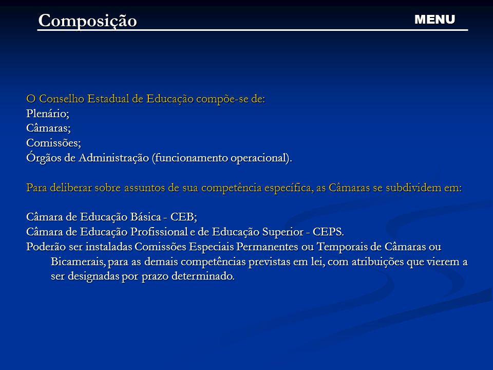 Composição MENU O Conselho Estadual de Educação compõe-se de: